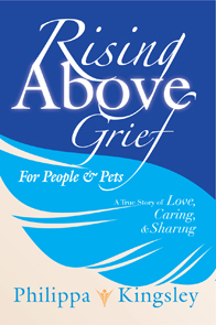 Rising Above Grief for People & Pets: A True Story of Love, Caring, & Sharing